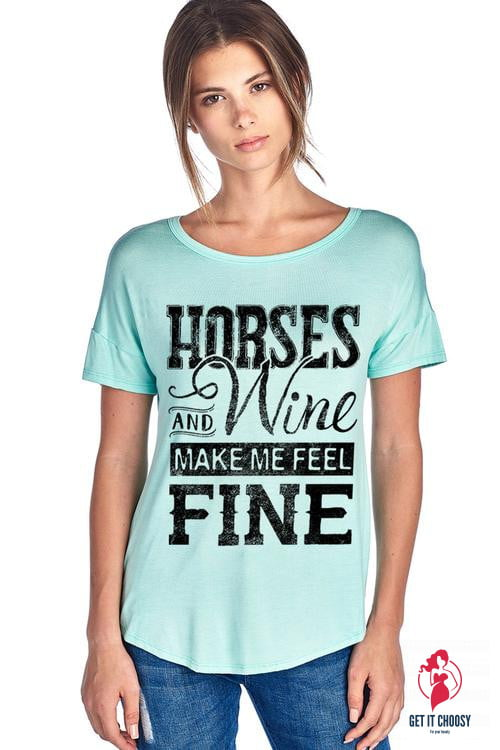 HORSES AND WINE MAKE ME FEEL FINE SHORT SLEEVE TOP by Getitchoosy