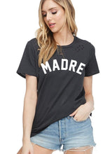 Load image into Gallery viewer, Madre Distressed Graphic Tee