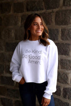 Load image into Gallery viewer, Be Kind Do Good Amen Sweatshirt (Cropped)