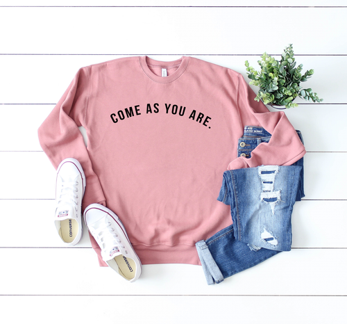 Come As You Are Crew Neck Sweatshirt