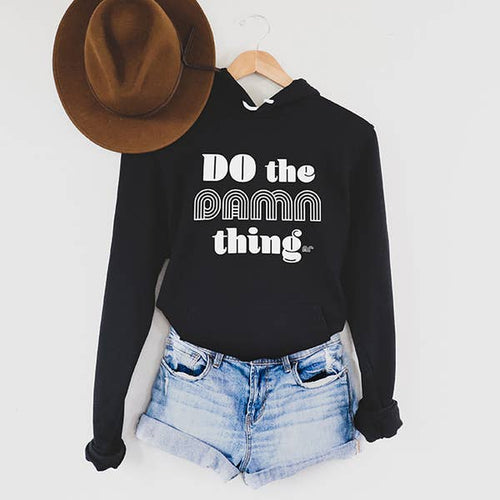 Do The Damn Thing Hoodie // PRE-ORDER