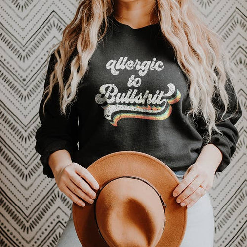 Allergic To Bullshit Sweatshirt // PRE-ORDER