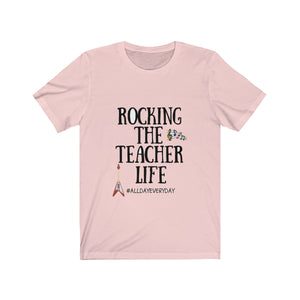 Rocking The Teacher Life Short Sleeve Tee