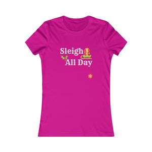 Sleigh All Day Women's Tee
