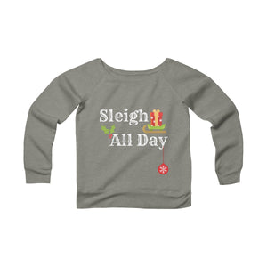 Sleigh All Day Women's Wide Neck Sweatshirt