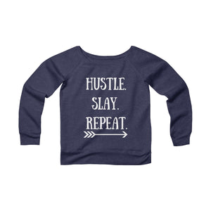 Hustle. Slay. Repeat. Women's Sweatshirt