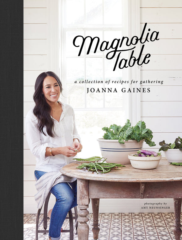 Magnolia Table: A Collection of Recipes for Gathering: Joanna Gaines, Marah Stets
