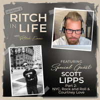 Scott Lipps | Part 2 - NYC, Rock and Roll & Courtney Love