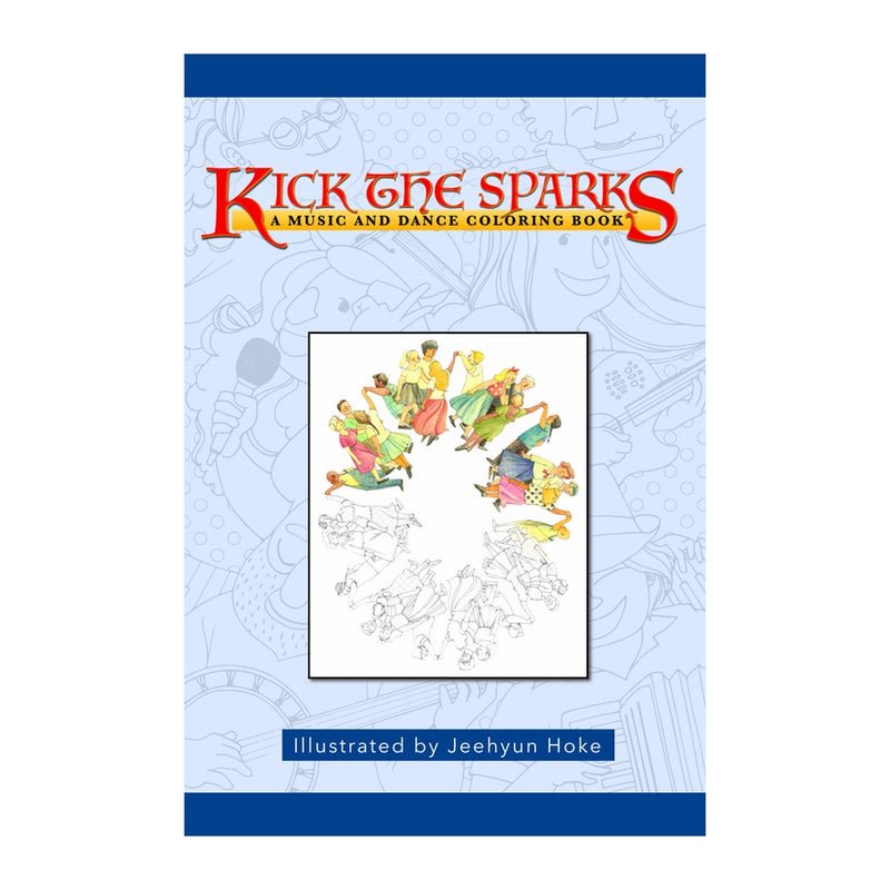 Kick the Sparks: A Music and Dance Coloring Book
