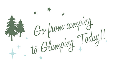 Go from camping to Glamping today