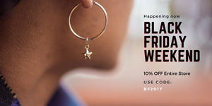 Black Friday WEEKEND! 10% Off Everything!