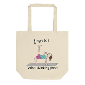 Yoga 101 Wine Drinking Pose Organic Cotton Eco Tote Bag
