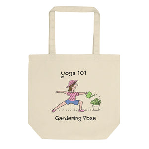 Yoga 101 Gardening Pose Organic Cotton Eco Tote Bag