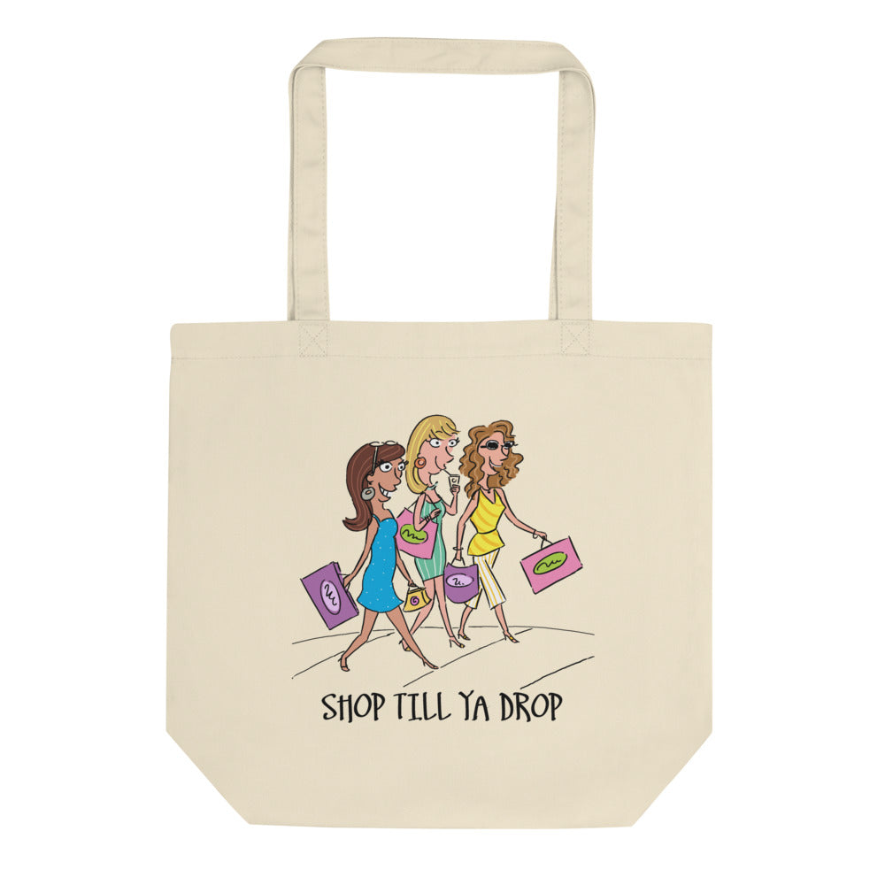 Shop Till Ya Drop Organic Cotton Eco Tote Bag