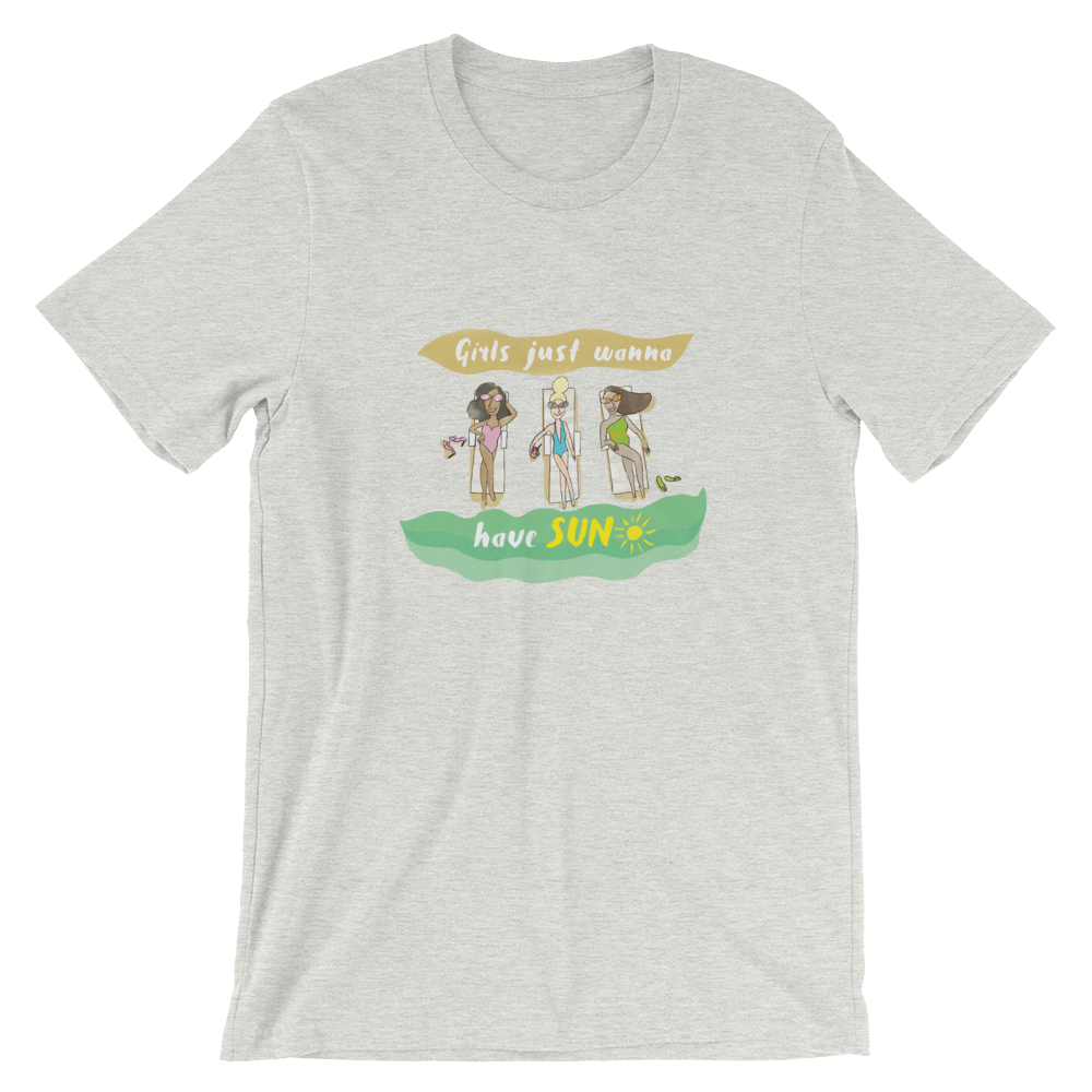Girls Just Wanna Have Sun Short-Sleeve Men's and Women's T-Shirt