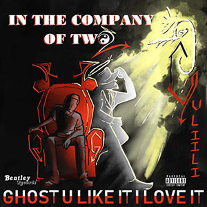 """In The Company of 2"" (The Album) by Ghost (U Like It I Love It)"