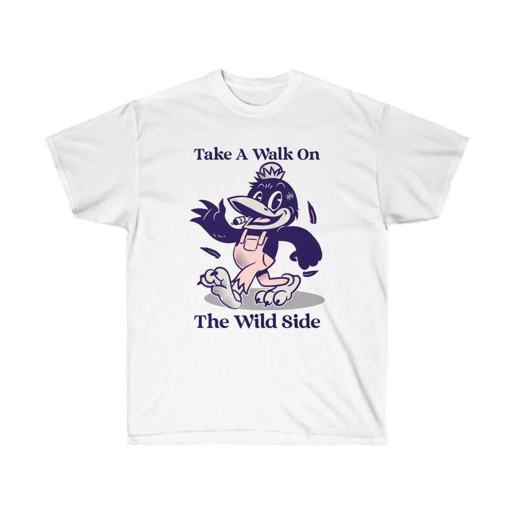 "Unisex Ultra Cotton Tee ""Take A Walk On The Wild Side"""
