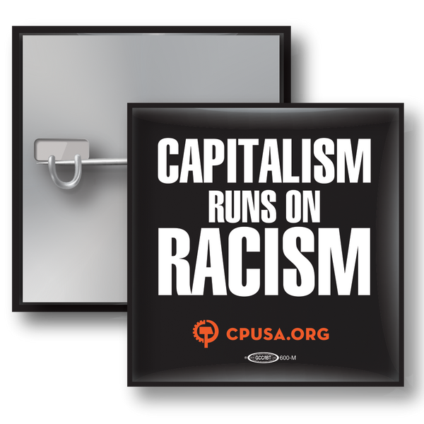 Square Button - Capitalism Runs on Racism