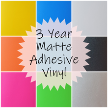 Load image into Gallery viewer, 3 YEAR MATTE OUTDOOR PERMANENT ADHESIVE VINYL