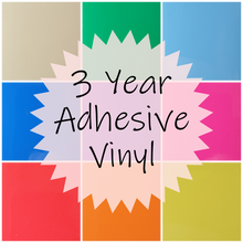 Load image into Gallery viewer, 3 YEAR OUTDOOR PERMANENT ADHESIVE VINYL