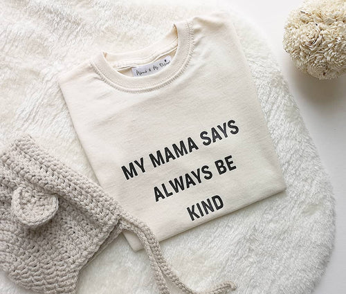 Hand Made Bigger Kids T-Shirt 2-12 Yrs My Mama Says Always Be Kind