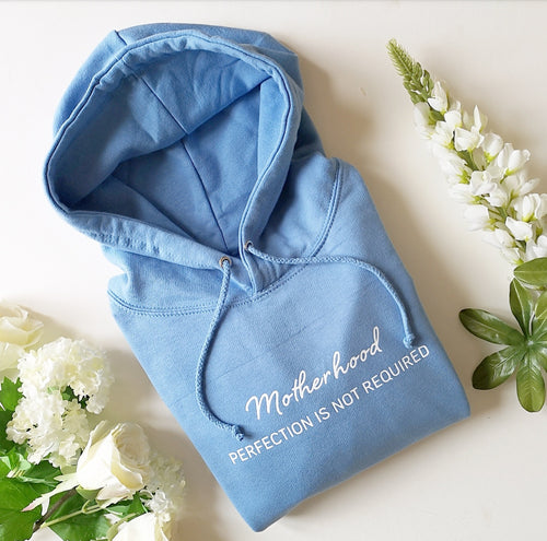 Hand Made Motherhood Perfection Is Not Required Hoody UK Sizes 8-22