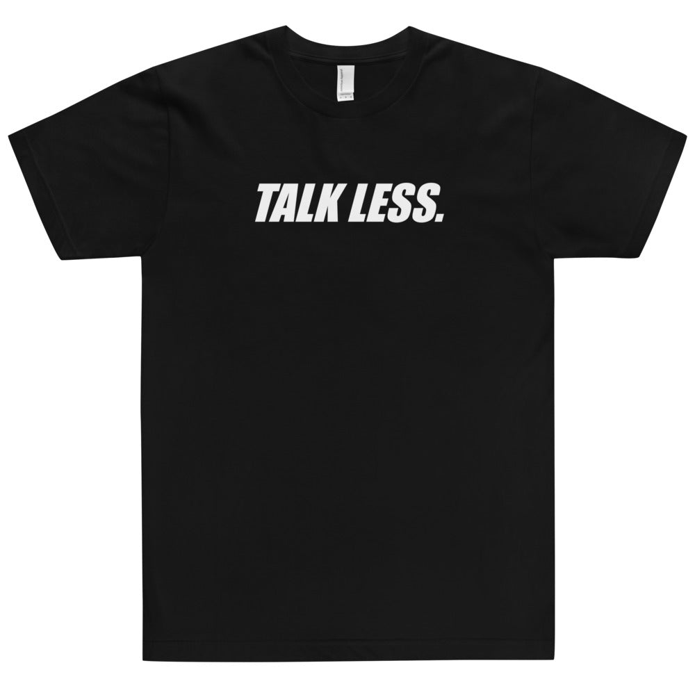 Talk Less Do More Tee