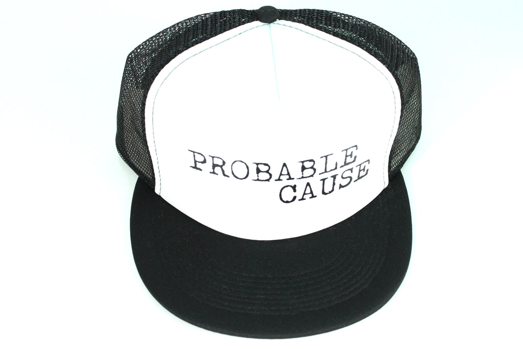 "Black/White ""Probable Cause"" Trucker Hat"