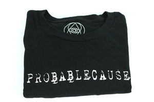 Probable Cause T-Shirt