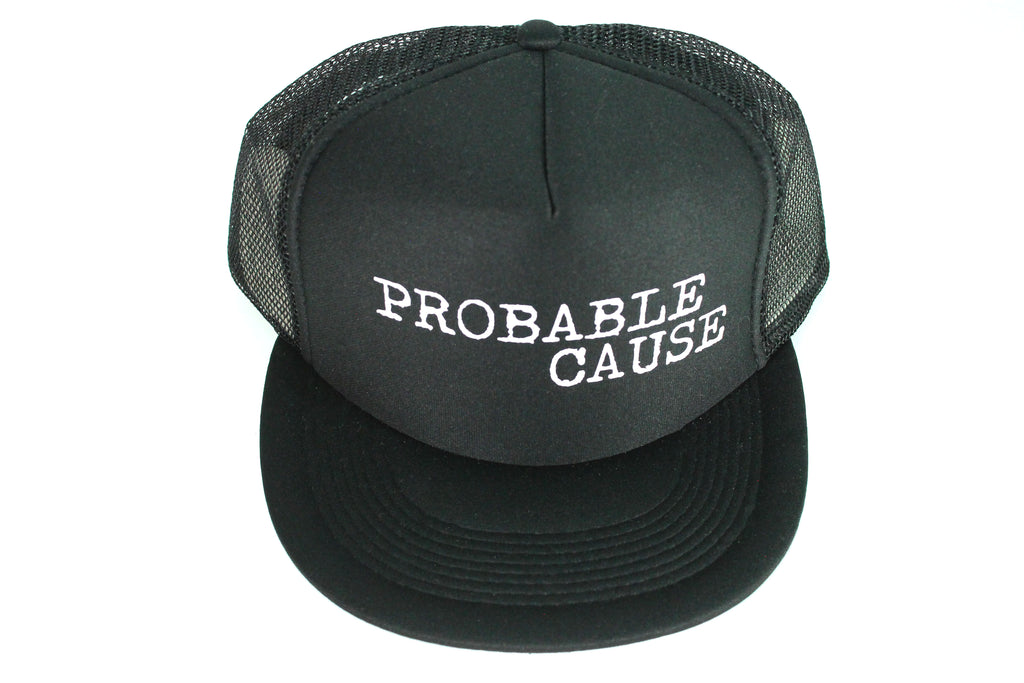 "Black ""Probable Cause"" Trucker Hat"