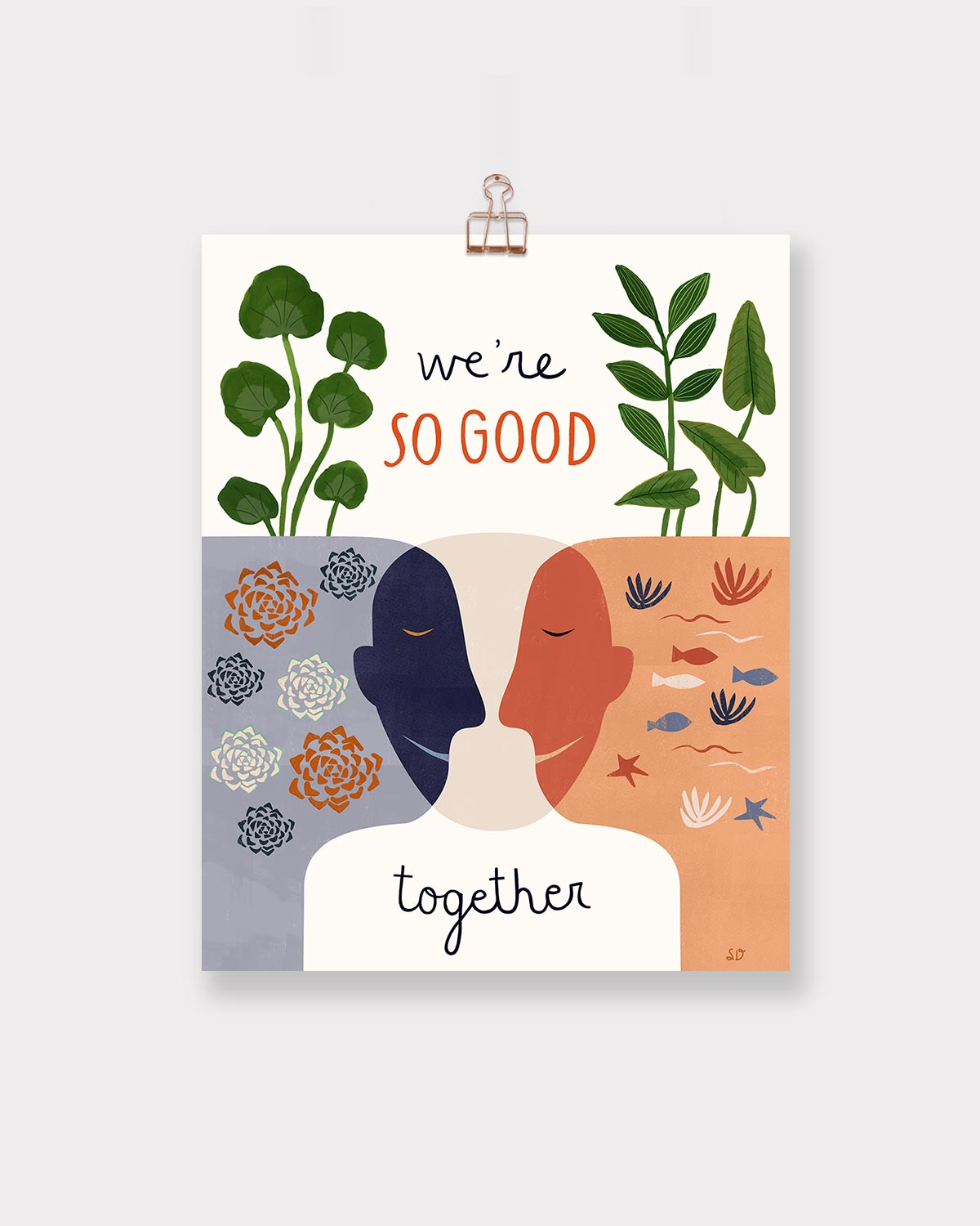 We're So Good Together Art Print