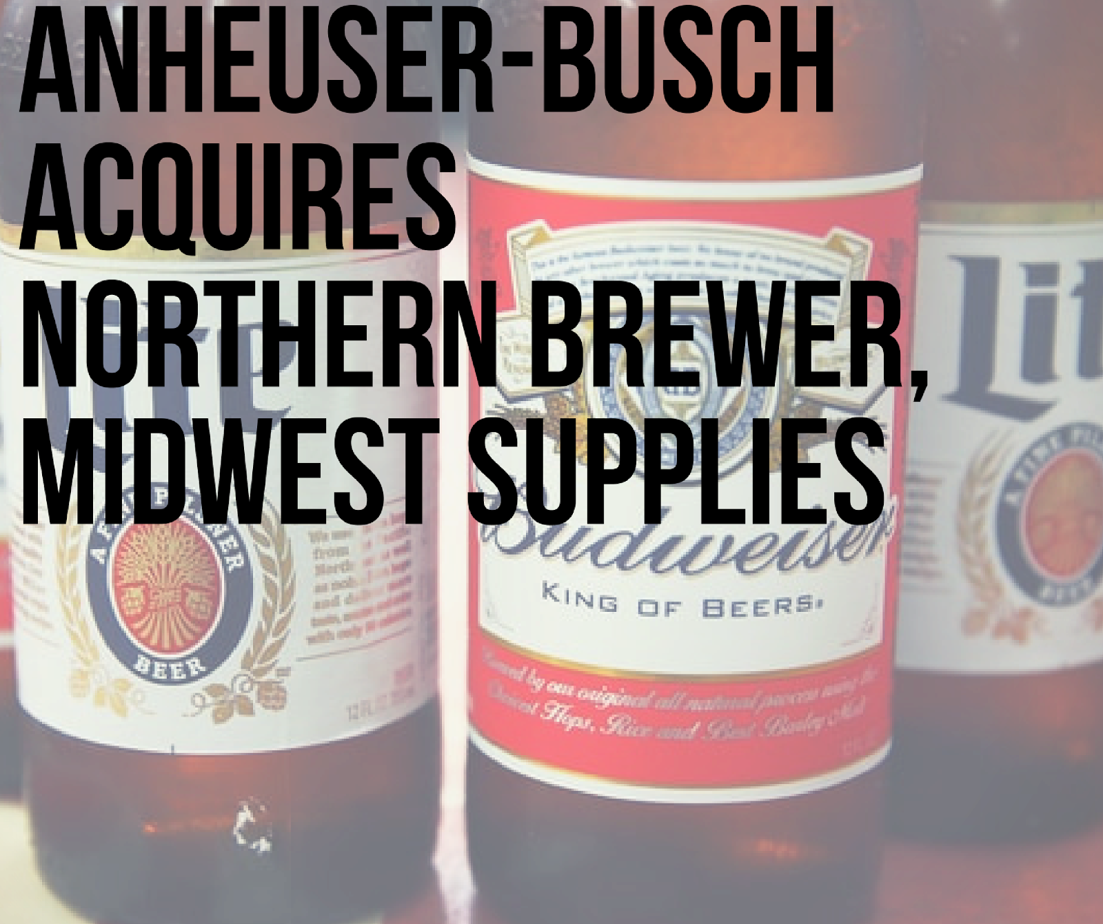 Anheuser-Busch / InBev Acquires Northern Brewer & Midwest Supplies