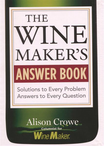 The Winemaker Answer Book - Winemaker Magazine - Alison Crowe