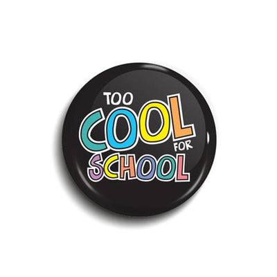 Cool for School Button Badge