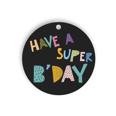 Have a super bday gift tag