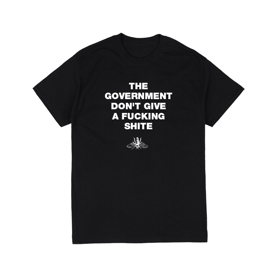 The Government Don't Give A Fucking Shite