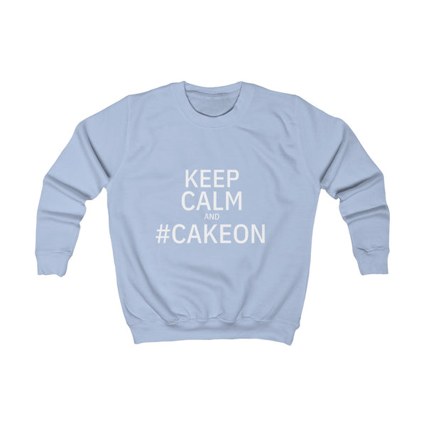 Keep Calm & #CakeOn - Kids Sweatshirt - PY