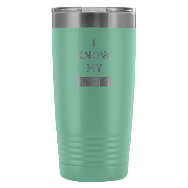I Know My A1C's - 20 Oz Tumbler - TL