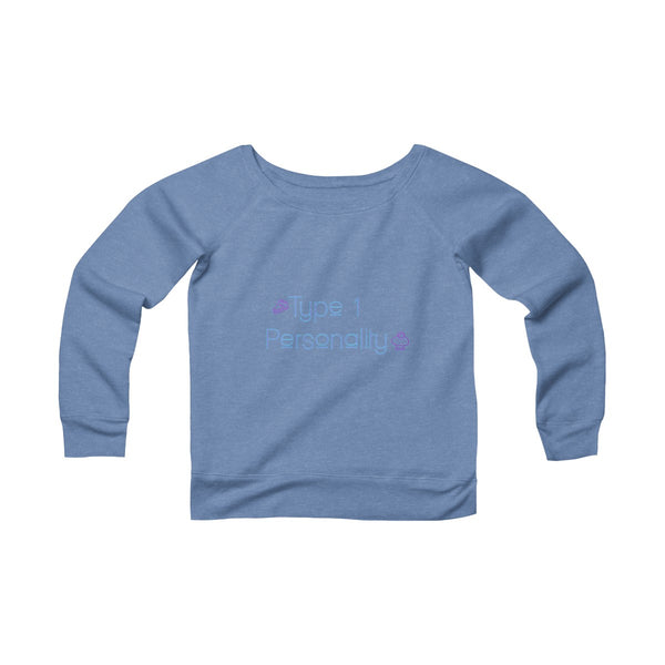 Type 1 Personality - Women's Sponge Fleece Wide Neck Sweatshirt - PY