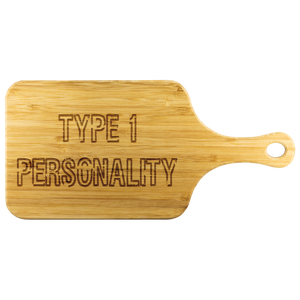 Type 1 Personality - Cutting Board