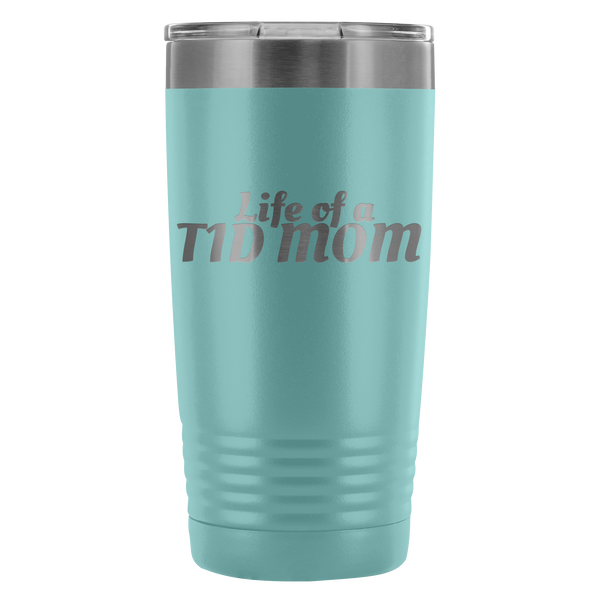 Life of a T1D Mom - 20 oz Tumbler - TL