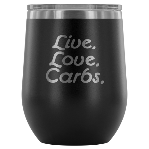 Live.Love.Carbs Wine Tumbler - 12 Oz - TL