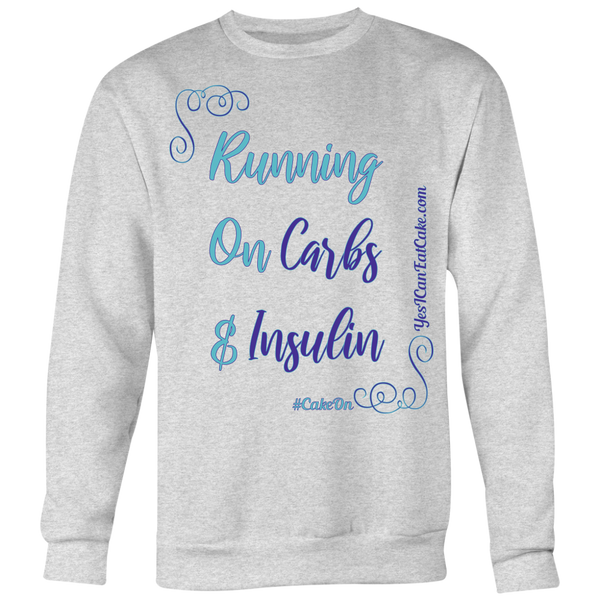 Running on Carbs & Insulin Sweatshirt