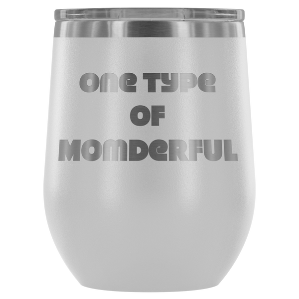 One Type of Momderful - Wine Tumbler - TL