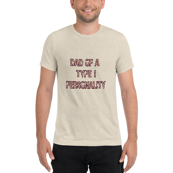 Dad of a Type 1 Personality - Short sleeve t-shirt - PF