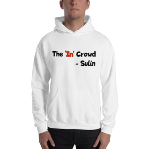 The 'In' Crowd - Hooded Sweatshirt Unisex