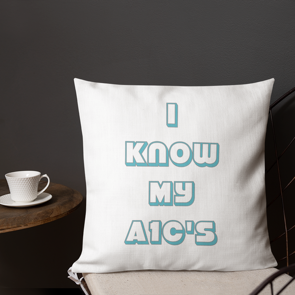 I Know My A1C's/Logo - Premium Pillow - BL - PF