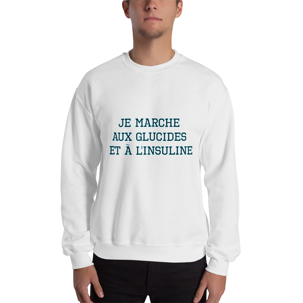 Je Marche aux Glucides et a l'Insuline - Sweat-shirt