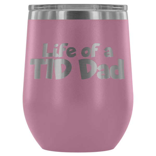 Life of a T1D Dad - Wine Tumbler - TL