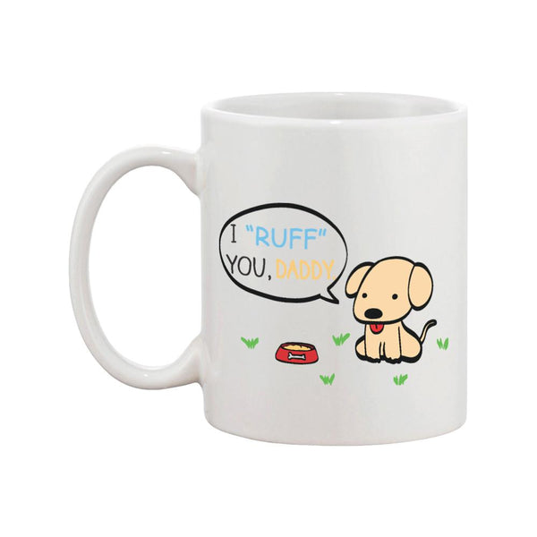 I Ruff You Daddy Funny Mug For Father Father's Day